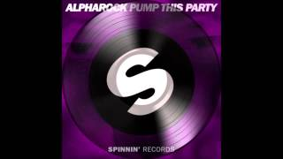 Alpharock-Pump this Party (Original-Mix)