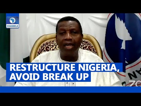 We Must Restructure Nigeria Soon, To Avoid break Up - Adeboye