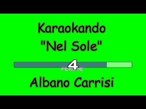 Karaoke Italiano - Nel Sole - Albano Carrisi ( Testo )