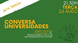 Conversa Universidades | 21h30