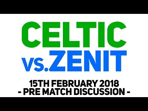 LIVE PRE MATCH: CELTIC VS ZENIT - 15th February 2018 - Answering your questions!