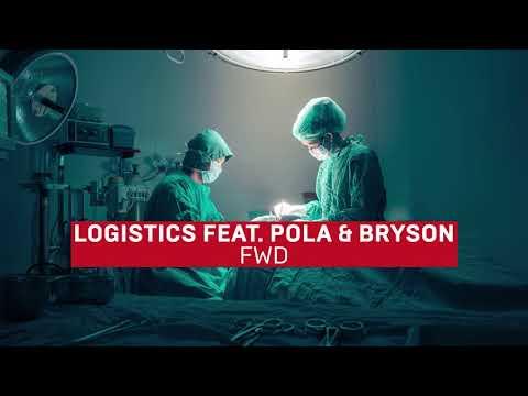 Logistics - FWD (feat. Pola & Bryson)