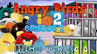 """Angry Birds Rio 2 episode 2-""""High-Dive"""""""