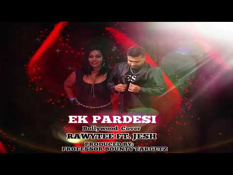 Rawytee Ramroop & Jesh Ramnanan - Ek pardesi (Arabian EDM Bollywood Cover)