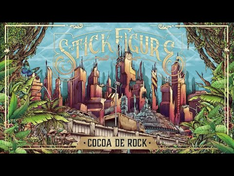 "Stick Figure – ""Cocoa De Rock"""