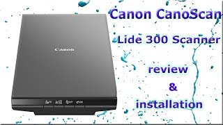 canon lide 300 installation and review