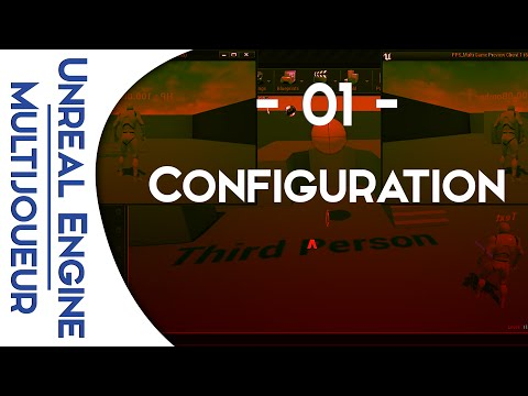 Unreal Engine 4 - Configuration - Multijoueur #01