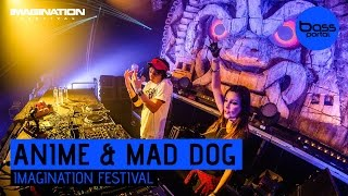 AniMe & Mad Dog - Imagination Festival 2016 [Bass Portal]
