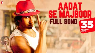 Video Aadat Se Majboor - Full Song | Ladies vs Ricky Bahl | Ranveer Singh | Anushka Sharma | Benny Dayal download MP3, 3GP, MP4, WEBM, AVI, FLV Maret 2018