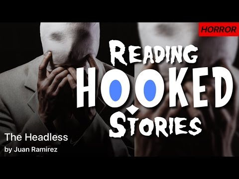 The Headless | Reading HOOKED Stories
