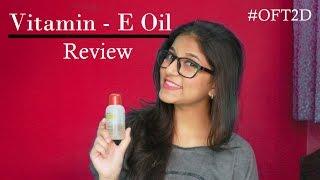 Vitamin E Oil | Review #OFT2D