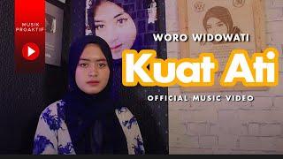 Woro Widowati - Kuat Ati (Official Music Video)