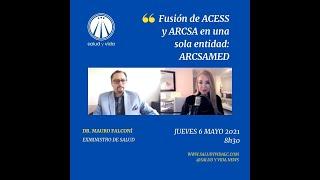 Entrevista DR Mauro Falconí. Fusión de ACESS y ARCSA en una sola entidad ARCSAMED