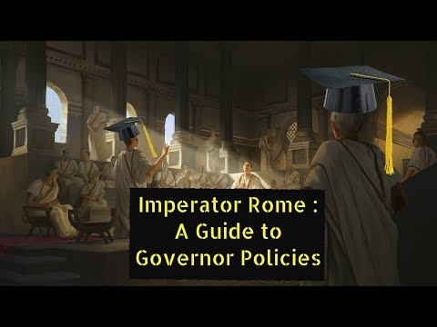 Imperator Rome : A Guide to Governor Policies |
