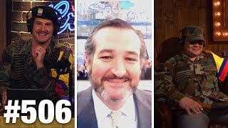#506 THE 'IMPEACH TRUMP' GAMBLE... | Ted Cruz Guests | Louder With Crowder