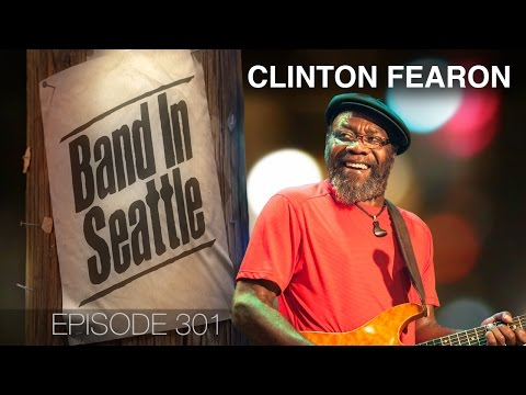 Clinton Fearon - Episode 301 - Band In Seattle