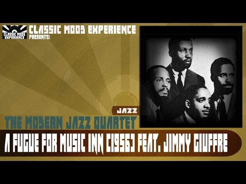 The Modern Jazz Quartet Ft. Jimmy Giuffre - A Fugue for Music Inn (1956)