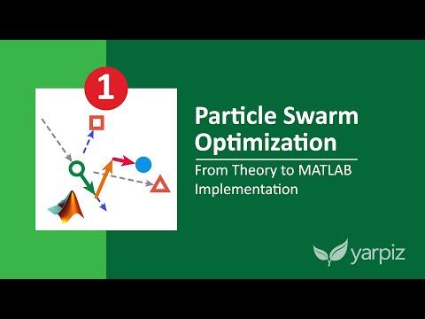 Particle Swarm Optimization in MATLAB - Yarpiz Video Tutorial - Part 1/3
