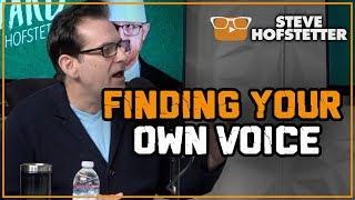 Finding Your Own Voice - Steve Hofstetter