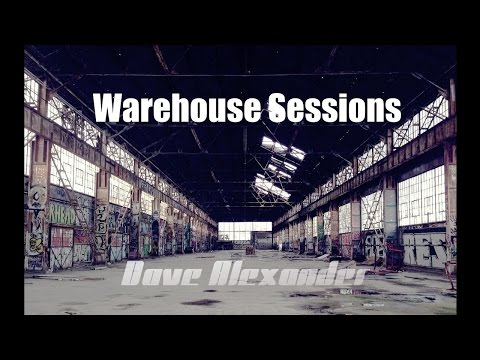 Warehouse Sessions - Dave Alexander Tech House / Techno Mix 2014