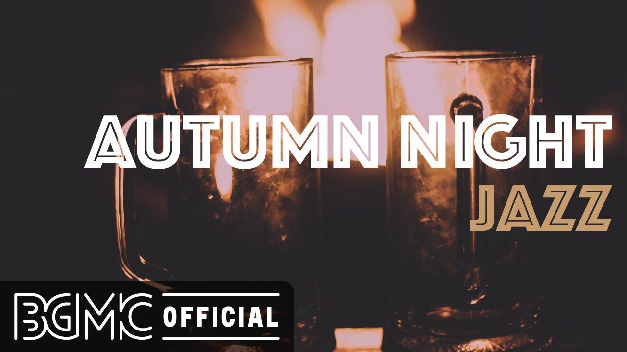 AUTUMN NIGHT JAZZ: Warm Jazz Cafe Music - Soothing Coffee Jazz Piano for Late Night