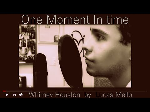 One moment in time  Whitney Houston   Lucas Mello