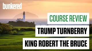 Trump Turnberry King Robert the Bruce Course Review
