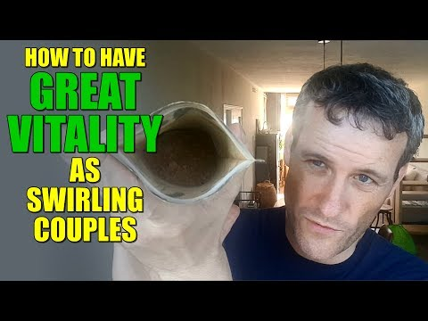 How to have GREAT VITALITY as SWIRLING couples