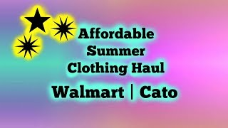 AFFORDABLE SUMMER CLOTHING HAUL | WALMART | CATO