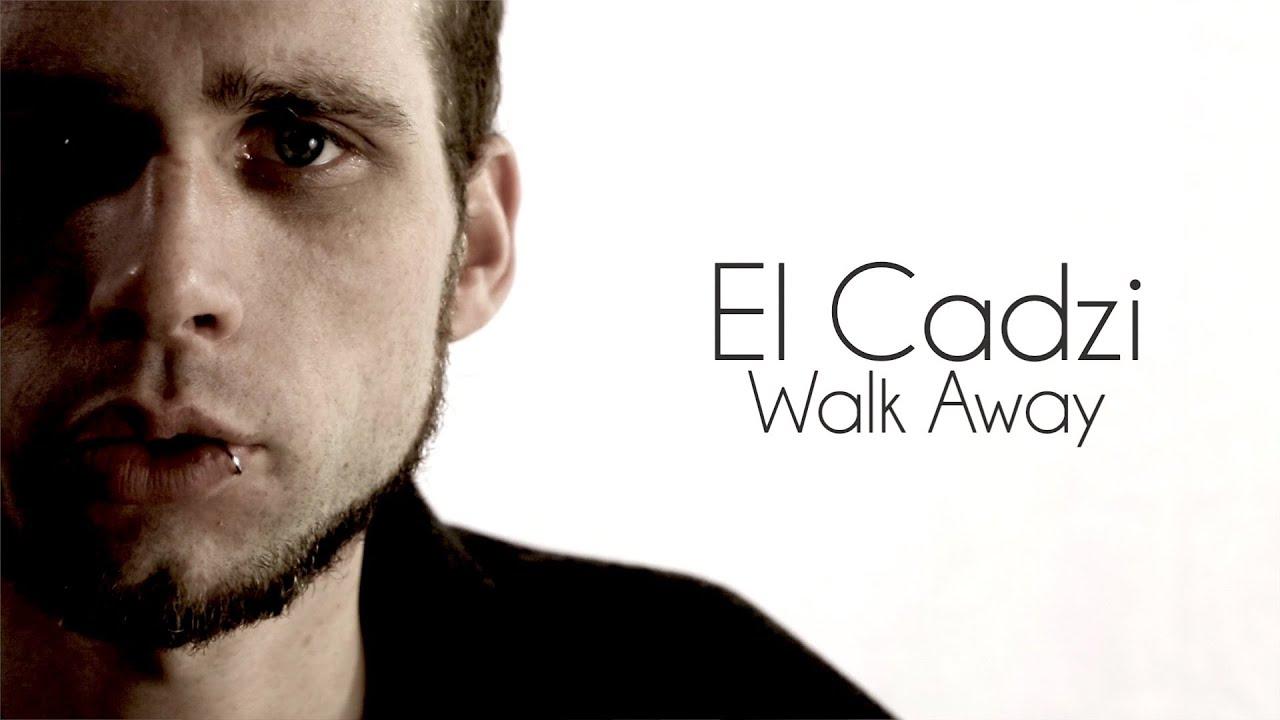EL CADZI Walk Away ficial Music Video