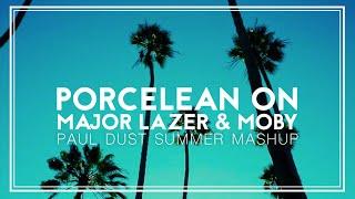 PORCELEAN ON (Paul Dust Mashup) - MAJOR LAZER & MOBY