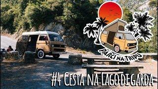 #4 Párci na Tripu - Cesta na Lago di Garda