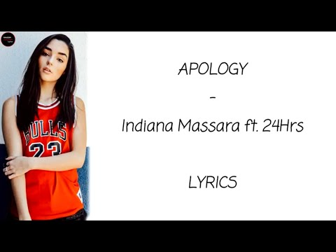 Indiana Massara ft. 24Hrs - Apology lyrics