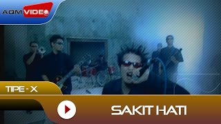 Video Tipe-X - Sakit Hati | Official Video download MP3, 3GP, MP4, WEBM, AVI, FLV November 2017