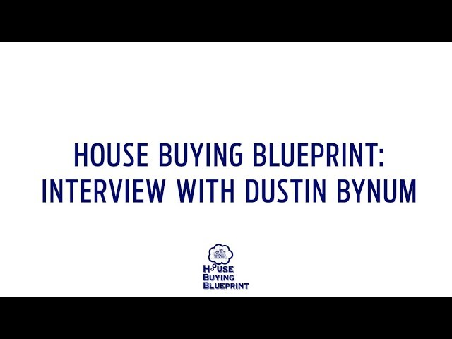 Roman Shersher & The House Buying Blueprint - Goes In Depth with Real Estate Investor Dustin Bynum