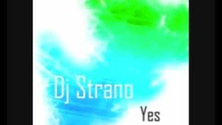 Dj Strano - Yes ( Club Edit )