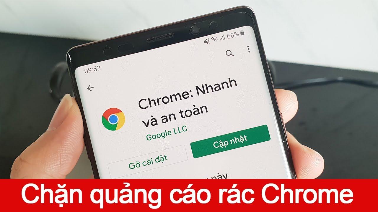 Chặn quảng cáo rác trên Chrome Android hiệu quả 100%