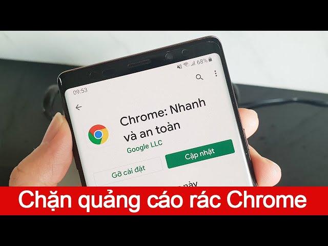 [Nguyễn Tuấn Anh] Chặn quảng cáo rác trên Chrome Android hiệu quả 100%