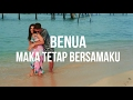 Benua - Maka Tetap Bersamaku (Official Music Videos Lyrics)