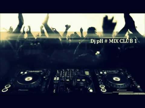 Dj pH # mix club 1