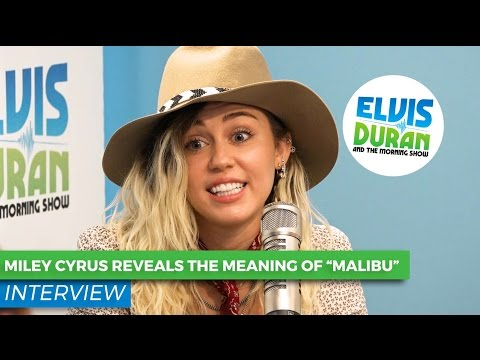 "Miley Cyrus Reveals The True Meaning Behind ""Malibu"""