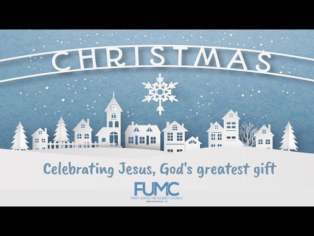 FUMC Brownwood - Advent Week 4   SANCTUARY WORSHIP