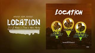 DJ G Money ft Sona X Naira marley   -  location