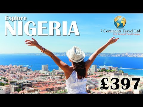 Nigeria Vacation Travel Guide | 7 Continents Travel UK
