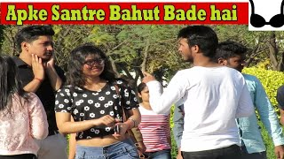Apke Santre Bahut Bade hai | most watch prank funny videos india 2018