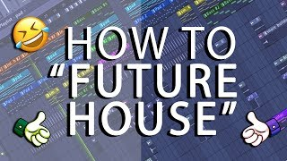 "How to make a ""Future House"""