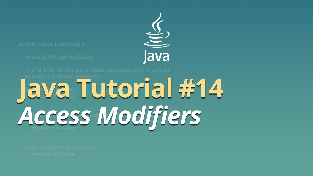 Java Tutorial - #14 - Access Modifiers