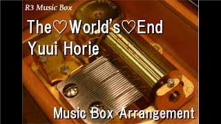 "The♡World's♡End/Yuui Horie [Music Box] (Anime ""Golden Time"" OP)"