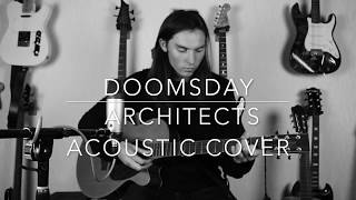 Doomsday - Architects - Acoustic Cover - With TAB