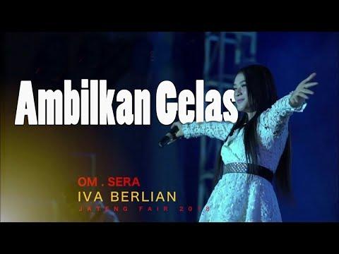 OM SERA - Ambilkan Gelas - IVA BERLIAN - JATENG FAIR 2018 ( OFFICIAL VIDEO )PRPP SEMARANG